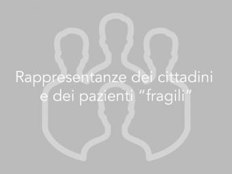 """Rappresentanze dei cittadini e dei pazienti """"fragili"""""""